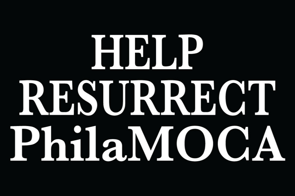HELP RESSURECT PhilaMOCA